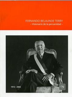Código: 985.072 / F. Título: Fernando Belaunde Terry : visionario de la peruanidad : 1912-2002. Catálogo: http://biblioteca.ccincagarcilaso.gob.pe/biblioteca/catalogo/ver.php?id=8241&idx=2-0000014763