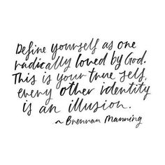 Don't attach a label to yourself that doesn't belong there. You are His - and nothing can change that.