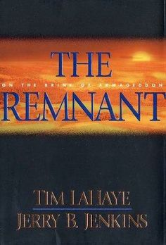 The Remnant (2002)  (The tenth book in the Left Behind series)  A novel by Jerry B Jenkins and Tim LaHaye