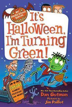 It's Halloween, I'm Turning Green (My Weird School Special, #1)