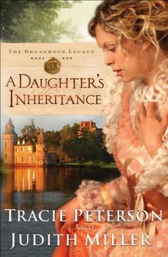 Daughter's Inheritance, A (The Broadmoor Legacy Book #1) by Tracie Peterson, http://smile.amazon.com/dp/B00B5J4TVQ/ref=cm_sw_r_pi_dp_gfaStb0ZDSJBJ