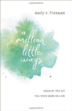 Million Little Ways, A: Uncover the Art You Were Made to Live by Emily P. Freeman,http://www.amazon.com/dp/0800722442/ref=cm_sw_r_pi_dp_gIVqsb0ZFMV7FWZZ