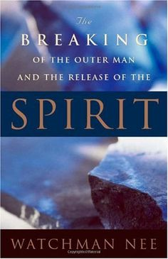 Bestseller Books Online The Breaking of the Outer Man and the Release of the Spirit Watchman Nee $9  - http://www.ebooknetworking.net/books_detail-157593955X.html