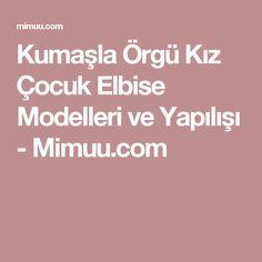 Kumaşla Örgü Kız Çocuk Elbise Modelleri ve Yapılışı - Mimuu.com