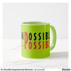It's Possible Inspirational Motivational Quote Mug Motivational Quotes, Inspirational Quotes, Unique Coffee Mugs, Anything Is Possible, Positivity, Life Coach Quotes, Inspirational Qoutes, Quotes Inspirational, Inspiring Quotes