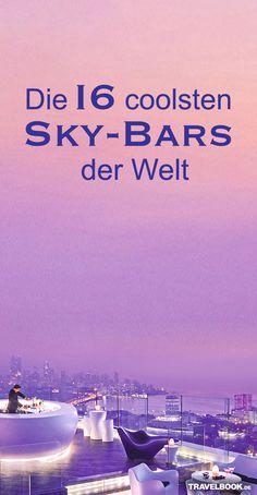 Die 16 hippsten Sky-Bars der Welt  http://www.travelbook.de/welt/Clubs-Bars-auf-Daechern-Die-coolsten-Sky-Bars-der-Welt-611762.html