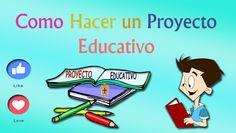 Como hacer un proyecto educativo, es un conjunto de actividades a realizarse en un lugar determinado, en un tiempo determinado, con determinados recurso ...