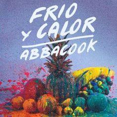 Ya está disponible en Spotify, el nuevo sencillo 'Frío y Calor' de Abbacook