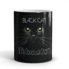 Black Cat - Is My Good Luck Charm 11oz Mug - Center Design