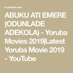 ABUKU ATI EMERE (ODUNLADE ADEKOLA) - Yoruba Movies 2019|Latest Yoruba Movie 2019 - YouTube