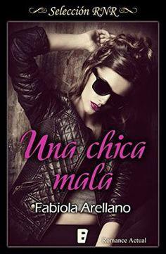 Adictabooks - Blog Literario: Fabiola Arellano - Serie Solo chicas 01 - Chica mala #Promobooks