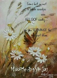 Afrikaanse Quotes, Goeie More, Good Morning Wishes, Prayer Quotes, Blessed, Faith, Pictures, Painting, Cleanse Diet