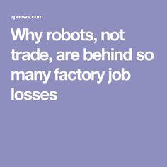 Why robots, not trade, are behind so many factory job losses