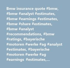 Bmw insurance quote #bmw, #bmw #analyst #estimates, #bmw #earnings #estimates, #bmw #share #estimates, #bmw #analyst #recommendations, #bmw #ratings, #bayerische #motoren #werke #ag #analyst #estimates, #bayerische #motoren #werke #ag #earnings #estimates, #bayerische #motoren #werke #ag #analyst #recommendations, #bayerische #motoren #werke #ag #analyst #ratings…