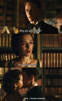 "Robbie: ""Why are you crying?"" Cecilia: ""Don't you know?"" Robbie: ""Yes, I know exactly."" • from Atonement (2007), directed by Joe Wright • based on the novel by Ian McEwan"