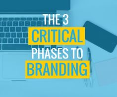 The 3 Critical Phases to Branding (2 of which most people skip)