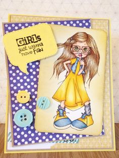 Saturated Canary Girls Just Wanna Have Fun Card