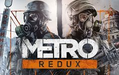 Deep Silver and 4A Games have released a new trailer entitled Metro Redux Uncovered!