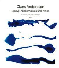 http://www.adlibris.com/fi/product.aspx?isbn=9510395870   Nimeke: Syksyni sumuissa rakastan sinua - Tekijä: Claes Andersson - ISBN: 9510395870 - Hinta: 17,90 €