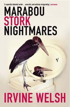 Irvine Welsh - Marabou Stork Nightmares