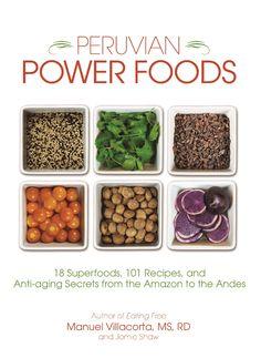 Peruvian Power Foods Cookbook // Peru Delights