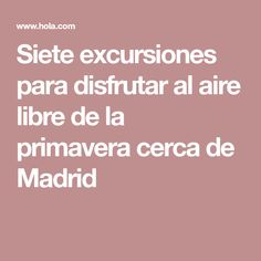 Siete excursiones para disfrutar al aire libre de la primavera cerca de Madrid Madrid, Fence, Hiking Trails, Elopements, Waterfalls, Tourism, Spring, Viajes