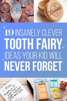 19 Insanely Clever Tooth Fairy Ideas Your Kid Will Never Forget ~Alyssa Penner