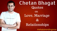 Chetan Bhagat Love and Marriage Quotes