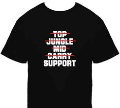 Top Jungle Mid Carry Support League of Legends T Shirt LOL Funny Troll Black | eBay |  CLICK THIS PIN if you want to learn how you can EARN MONEY while surfing on Pinterest