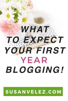 Find out what to expect the first year blogging fo…