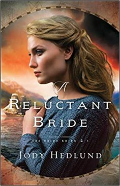 A Reluctant Bride (The Bride Ships): Jody Hedlund: 9780764232954: Amazon.com: Books