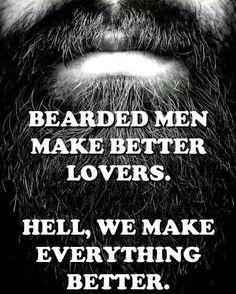 Beards make it better.