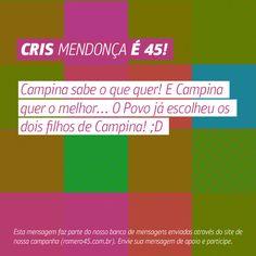 #MensagemPorAmorACampina enviada através do nosso site http://romero45.com.br/ Obrigado pelo apoio Cris. Conto com você!