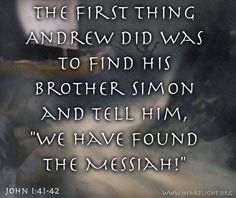 "Go and do thou likewise.... ""We have found the Messiah!"" John 1:41-42"