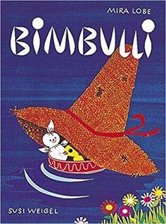Bimbulli: Amazon.de: Mira Lobe, Susi Weigel: Bücher