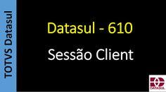 Totvs - Datasul - Treinamento Online (Gratuito): Datasul - 610 - Sessão Client