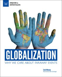 """Author Guest Post with Teaching Tools!: """"How can we tell we're living in a global village?"""" by Carla Mooney, Author of Globalization: Why We Care About Faraway Events - Unleashing Readers"""