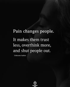 It makes them trust less, overthink more, and shut people out