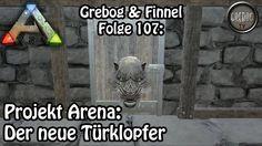Ark: Survival Evolved - Folge 107: Projekt Arena - Der neue Türklopfer