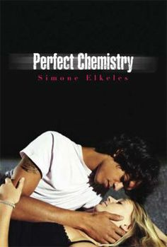 """Perfect Chemistry"" by Simone Elkeles (Perfect Chemistry series)"