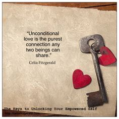 Quote by Celia Fitzgerald. The Keys to Unlocking Your Empowered Self Fitzgerald Quotes, I Believe In Love, Unconditional Love, Falling In Love, Pop Culture, Journals, Keys, Poetry, Romance