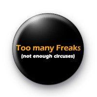 Too many freaks badges