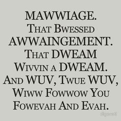 Mawwiage :) Love princess bride.