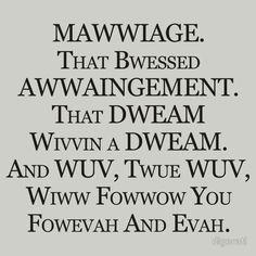 Mawwiage :) Love princess bride.