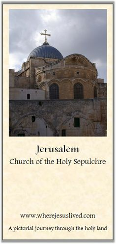 The Church of the Holy Sepulchre, in Jerusalem, is built on the site of the Golgotha, where Jesus was crucified | Where Jesus Lived : A pictorial journey through the holy land.
