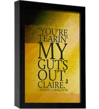 """""""You're tearing my guts out Claire"""", Diana Gabaldon"""