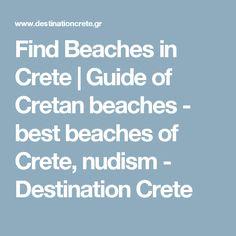 Find Beaches in Crete | Guide of Cretan beaches - best beaches of Crete, nudism - Destination Crete