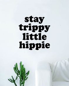 Stay Trippy Little Hippie Quote Wall Decal Sticker Bedroom Living Room Art Vinyl Inspirational Hippy Funny Good Vibes Teen Yoga - white