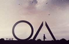 Netflix new original series The OA. This show was so amazing and spiritual. I feel like it had a powerful message.