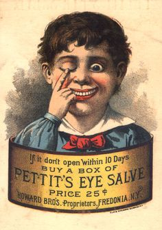 "vintage ad for eye salve...odd 1) If it ""don't open within 10 days,"" you've got a way bigger problem than a salve can solve. 2) The creepy clown-dummy in this ad scares me and makes me want to cry."